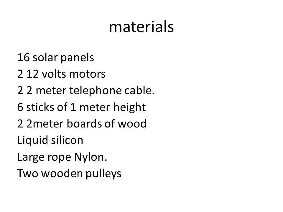 materials 16 solar panels 2 12 volts motors 2 2 meter telephone cable.