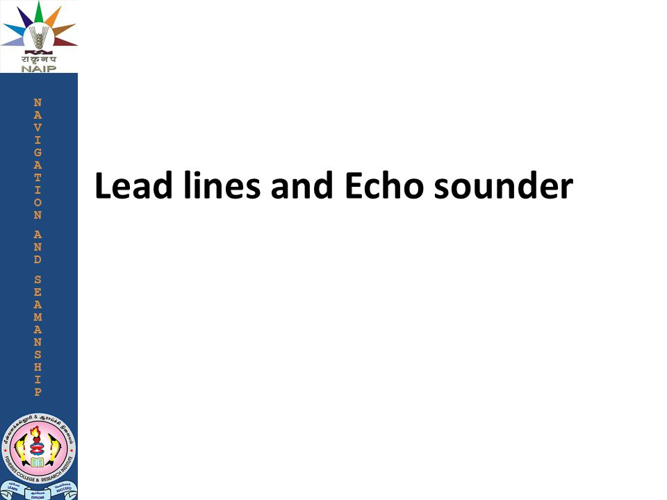 Lead lines and Echo sounder
