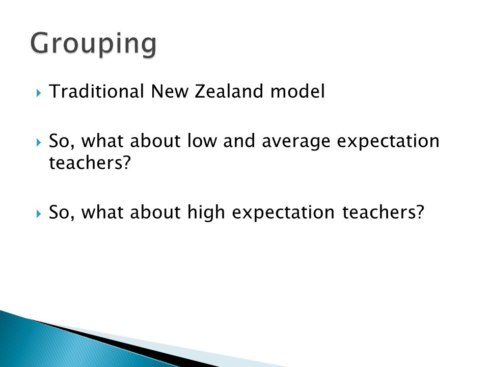  Traditional New Zealand model  So, what about low and average expectation teachers.