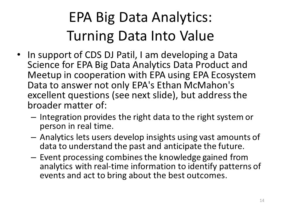 EPA Big Data Analytics: Turning Data Into Value In support of CDS DJ Patil, I am developing a Data Science for EPA Big Data Analytics Data Product and