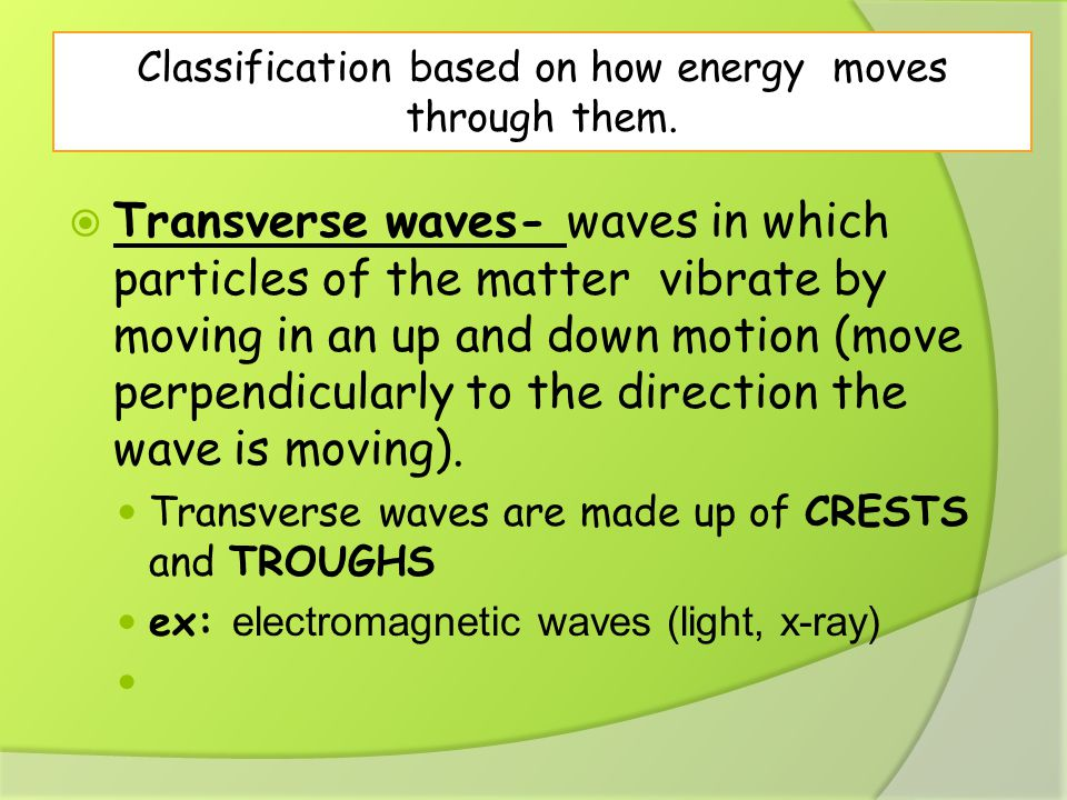 Classification based on how energy moves through them.