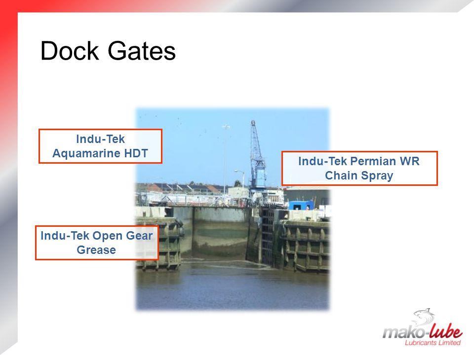 Dock Gates Dock Gates Indu-Tek Permian WR Chain Spray Indu-Tek Aquamarine HDT Indu-Tek Open Gear Grease