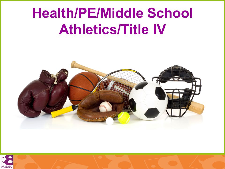 Health/PE/Middle School Athletics/Title IV