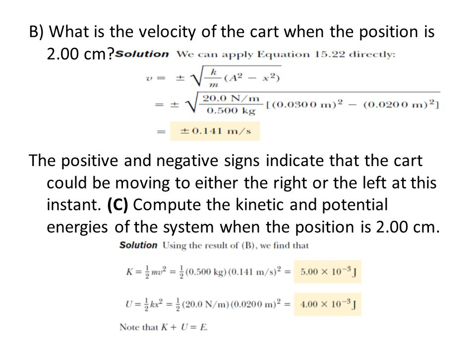 B) What is the velocity of the cart when the position is 2.00 cm? The positive and negative signs indicate that the cart could be moving to either the