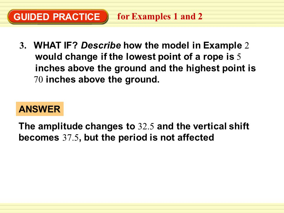 GUIDED PRACTICE for Examples 1 and 2 3.WHAT IF.
