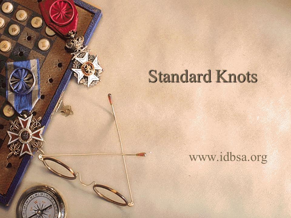 Standard Knots www.idbsa.org