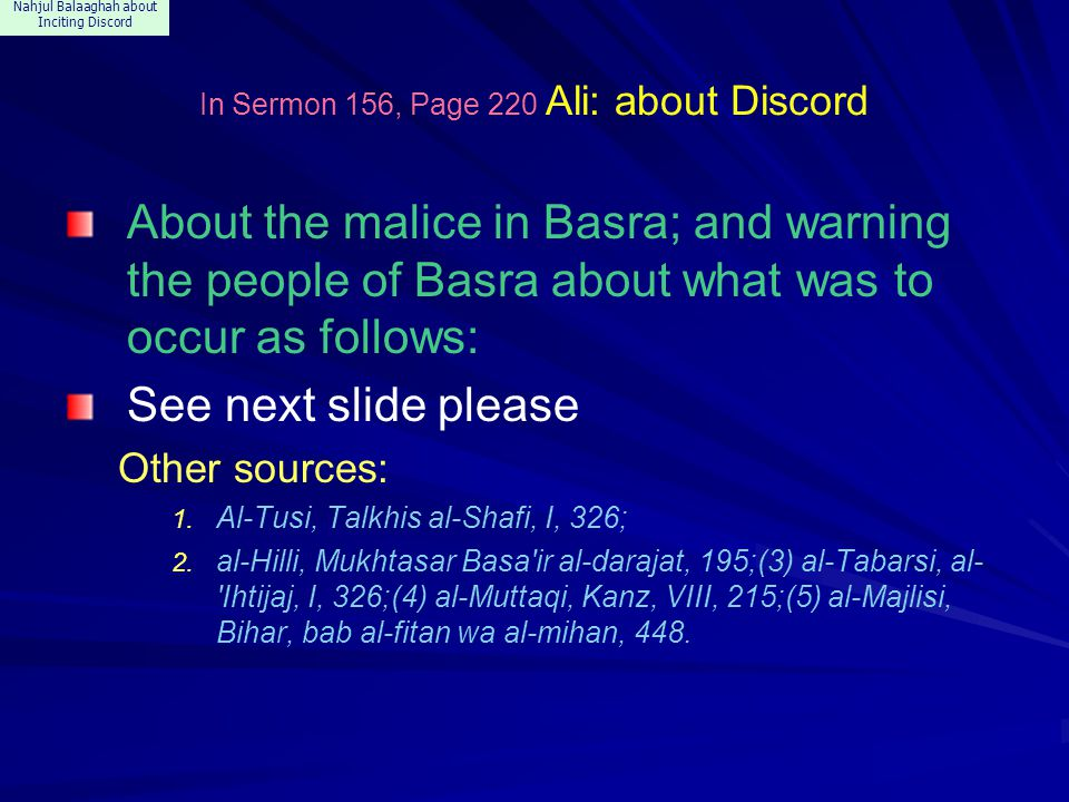 Nahjul Balaaghah about Inciting Discord In Sermon 156, Page 220 Ali: about Discord About the malice in Basra; and warning the people of Basra about wh
