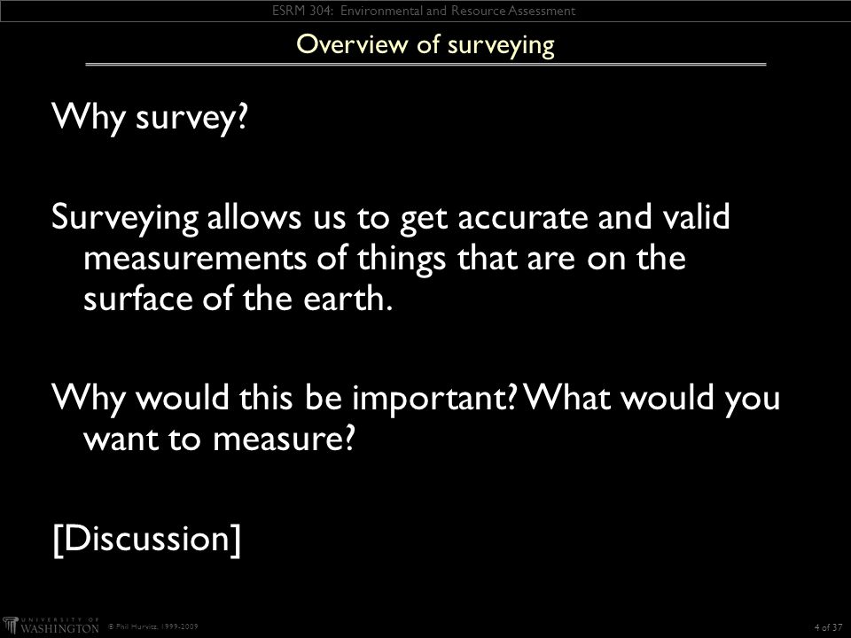 ESRM 304: Environmental and Resource Assessment © Phil Hurvitz, 1999-2009 History of surveying 5 of 37