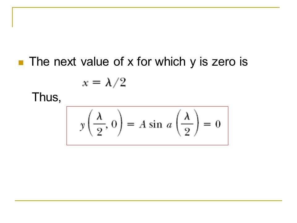 The next value of x for which y is zero is Thus,