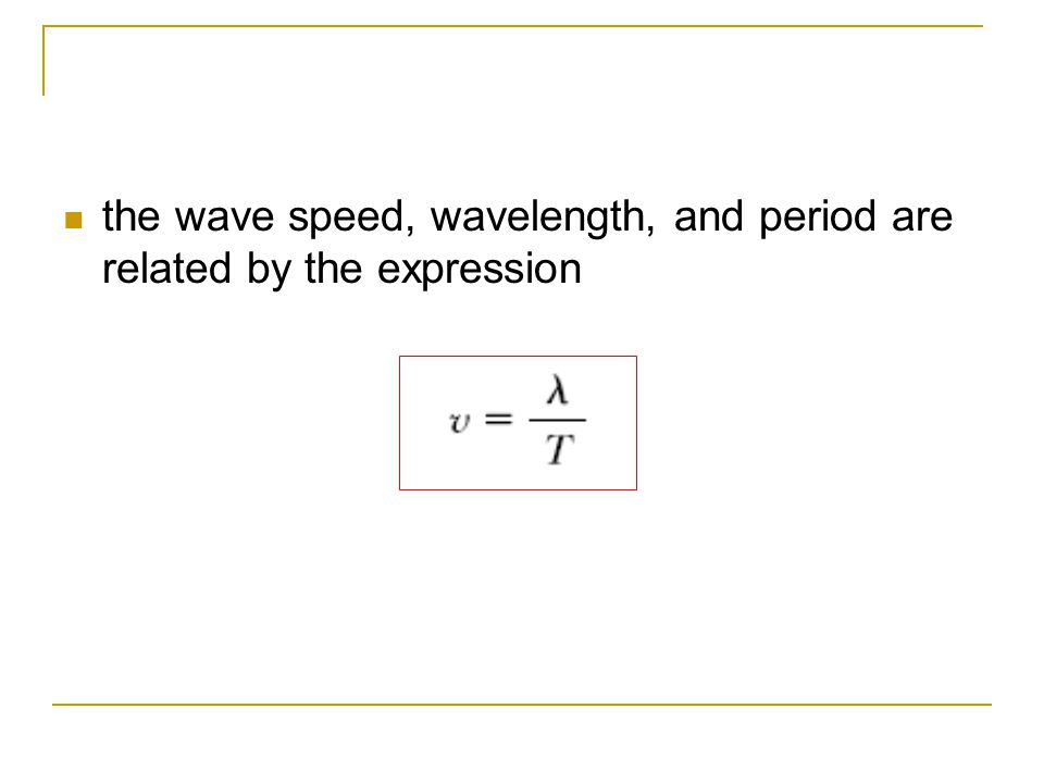 the wave speed, wavelength, and period are related by the expression