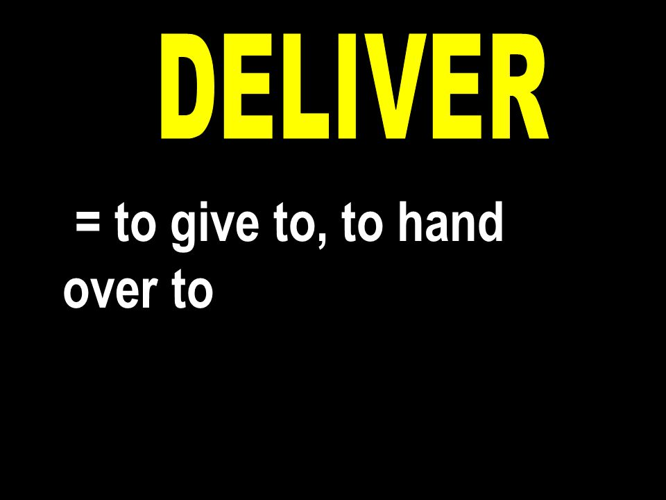 = to give to, to hand over to