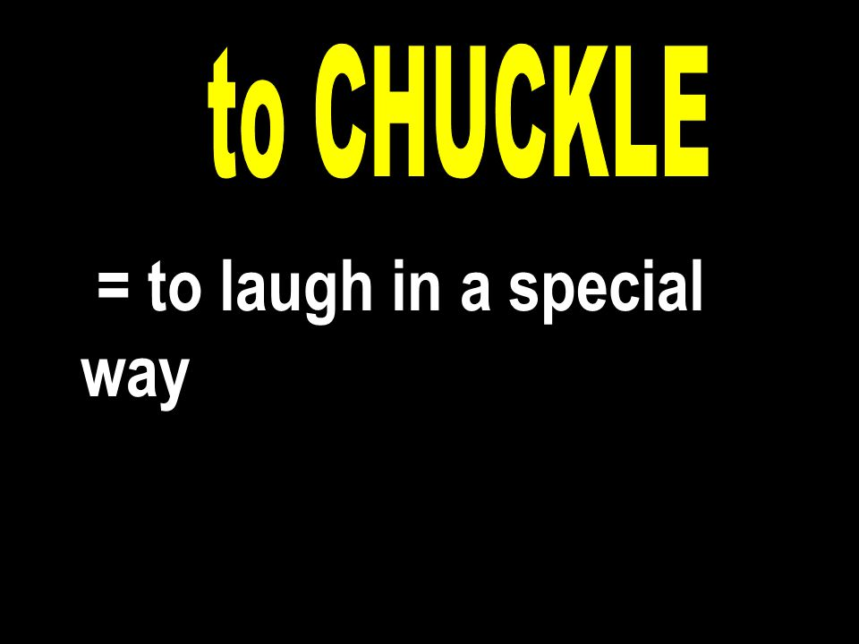 = to laugh in a special way