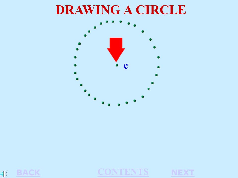 c DRAWING A CIRCLE BACKNEXT CONTENTS