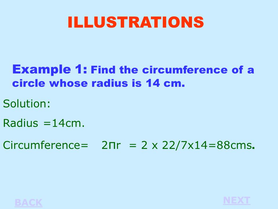 Example 1: Find the circumference of a circle whose radius is 14 cm.