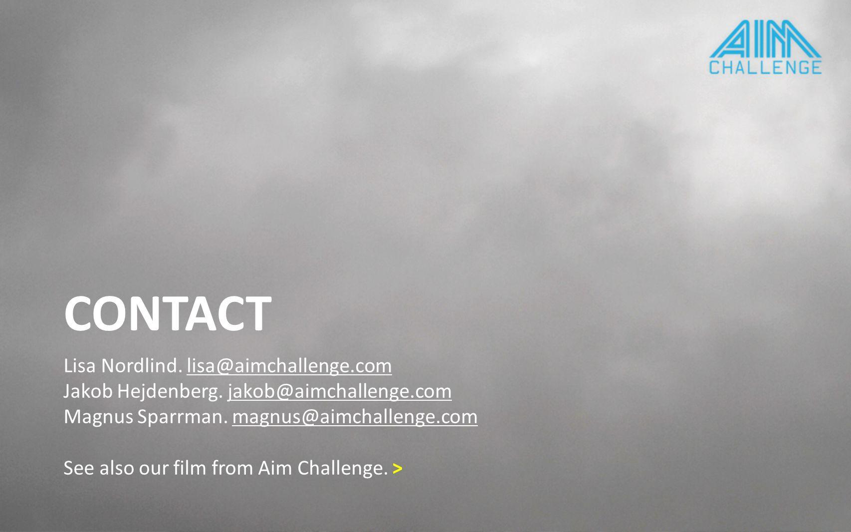 CONTACT Lisa Nordlind. lisa@aimchallenge.comlisa@aimchallenge.com Jakob Hejdenberg.