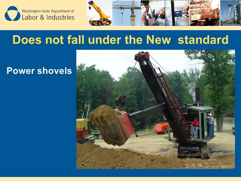 Does not fall under the New standard Power shovels