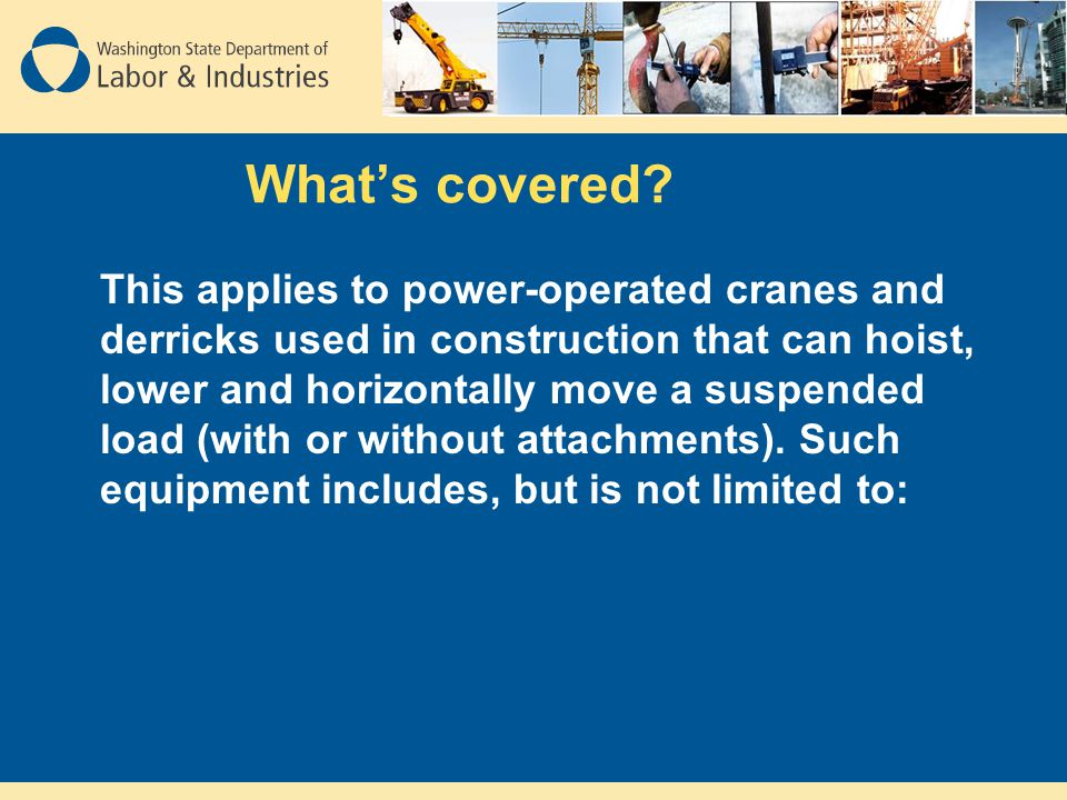 Crane Certification Requirements Temporary or Final Certificate must be posted in operator's cab or station Crane Certifications are valid for one year