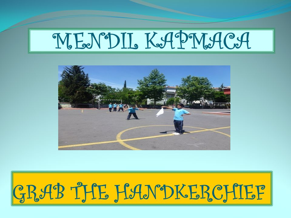 GRAB THE HANDKERCHIEF MENDIL KAPMACA