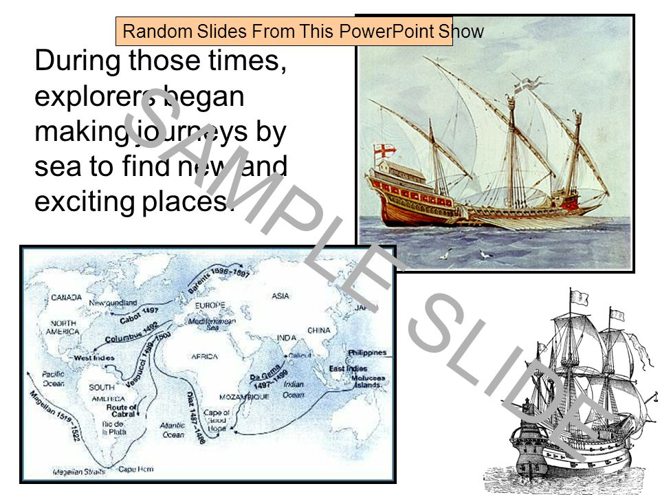 www.ks1resources.co.uk During those times, explorers began making journeys by sea to find new and exciting places.