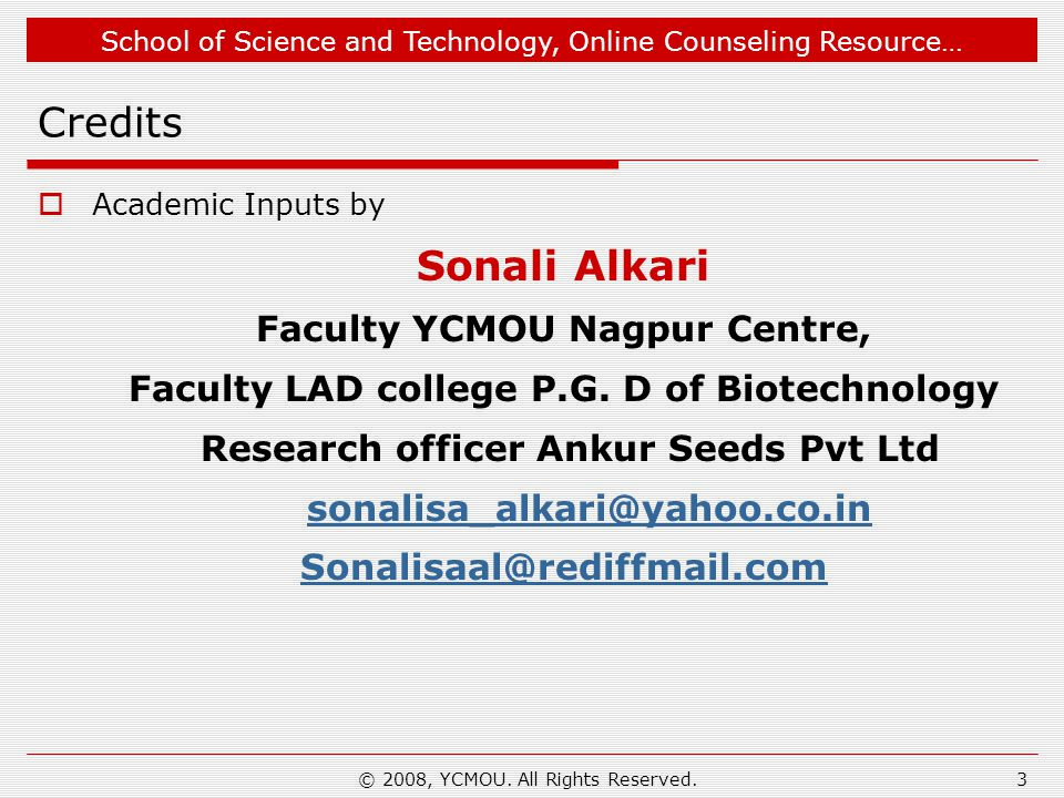 School of Science and Technology, Online Counseling Resource… Credits  Academic Inputs by Sonali Alkari Faculty YCMOU Nagpur Centre, Faculty LAD college P.G.