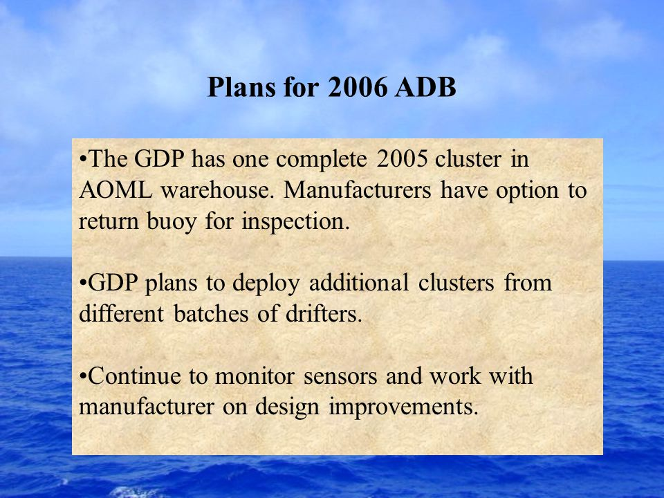 Plans for 2006 ADB The GDP has one complete 2005 cluster in AOML warehouse.