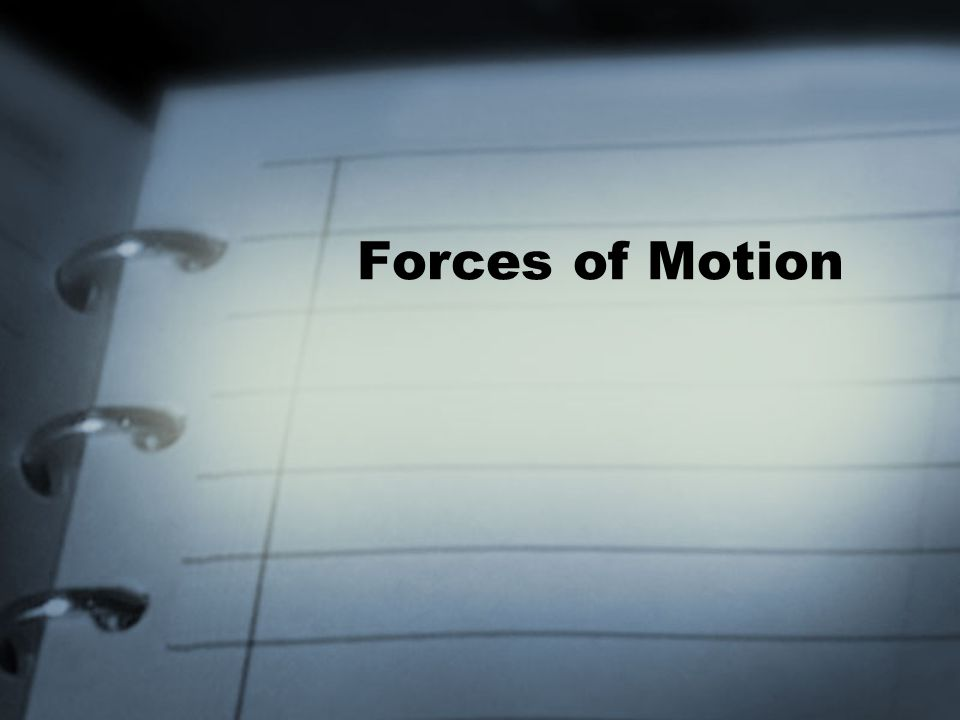 Force A force is a push or pull exerted on an object in order to change the motion of an object Force has two things –Strength –Direction