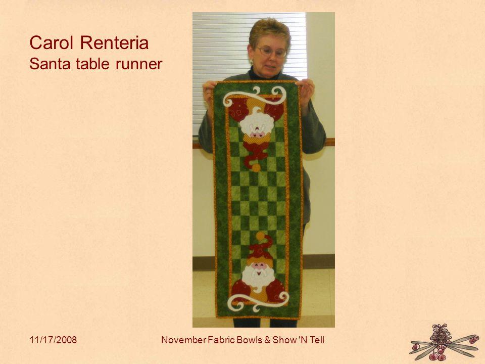 11/17/2008November Fabric Bowls & Show N Tell Carol Renteria Santa table runner
