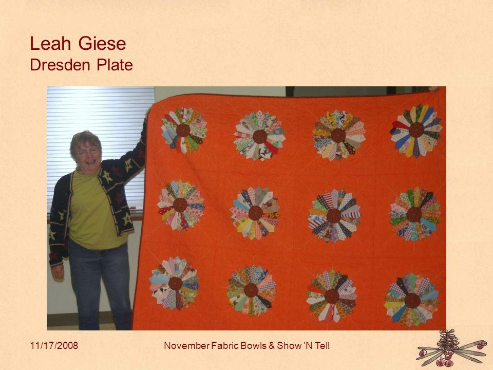 11/17/2008November Fabric Bowls & Show N Tell Leah Giese Dresden Plate