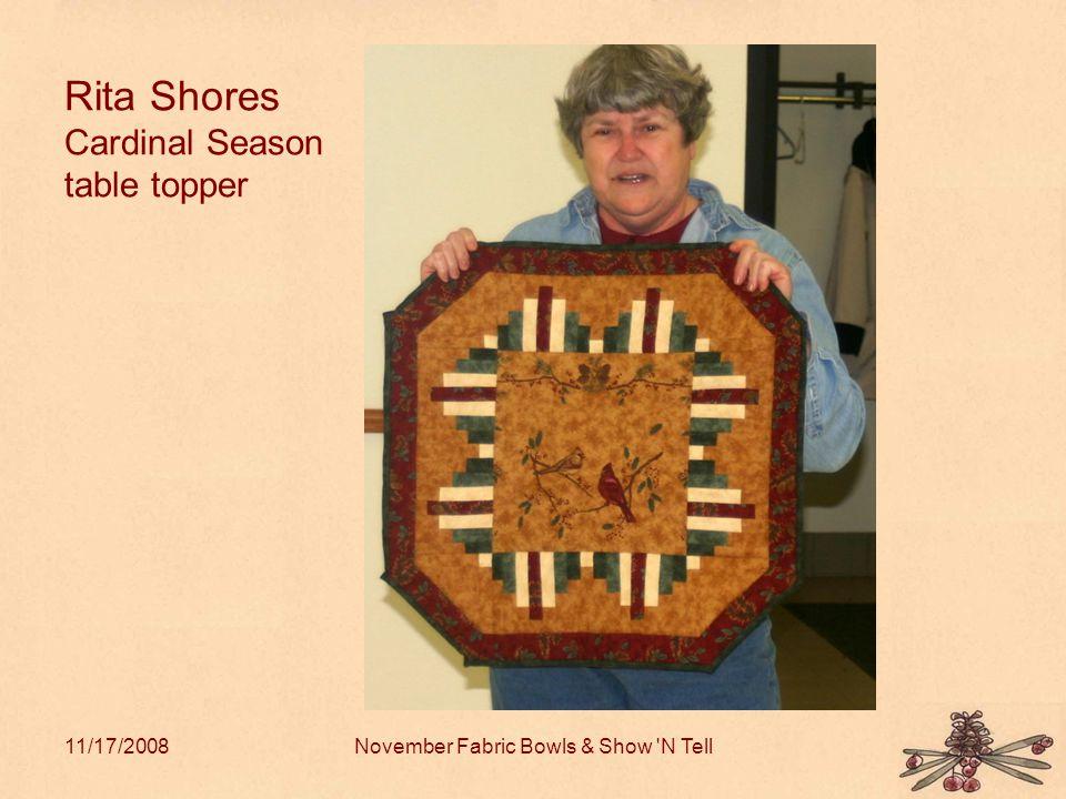 11/17/2008November Fabric Bowls & Show N Tell Rita Shores Cardinal Season table topper