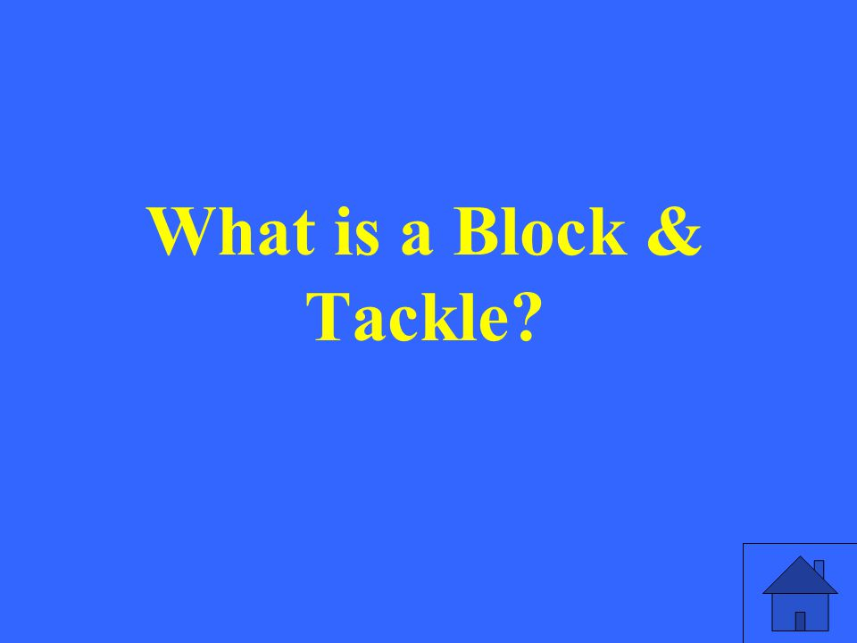 What is a Block & Tackle