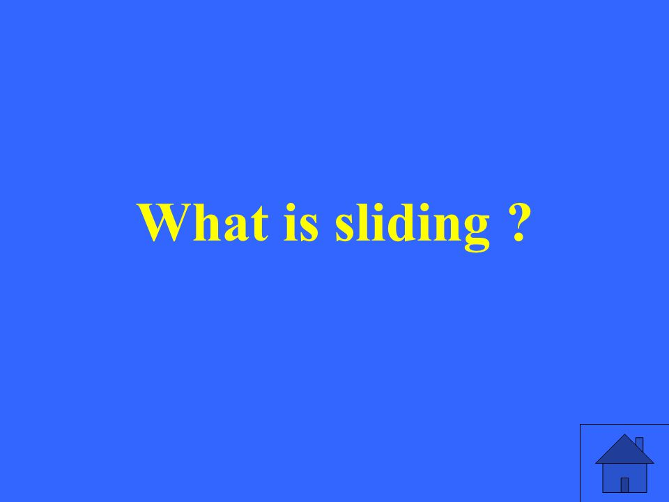 What is sliding