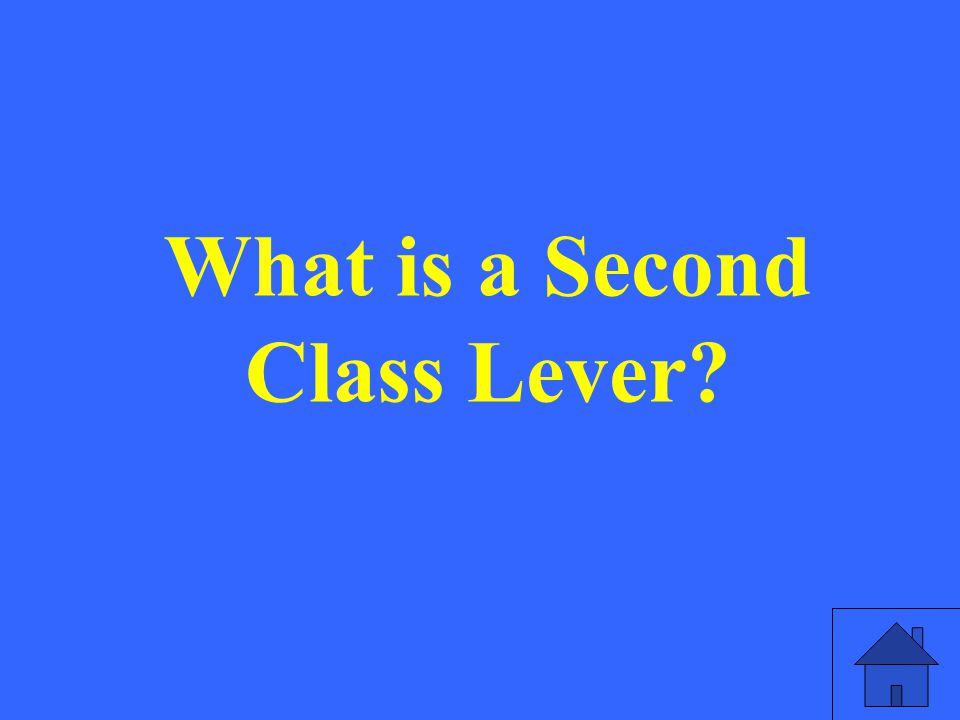 What is a Second Class Lever?