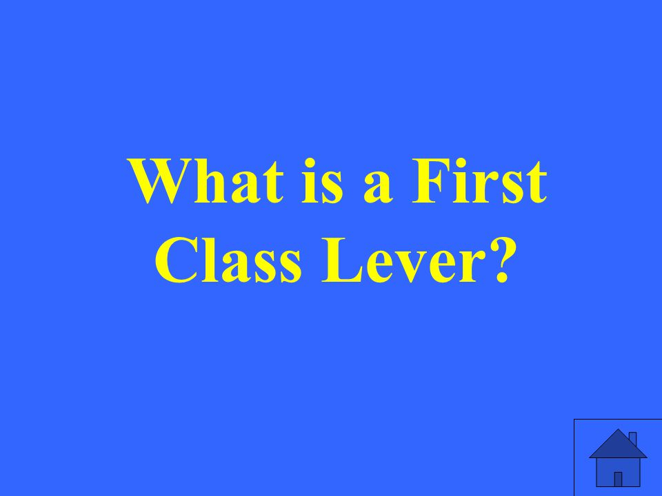 What is a First Class Lever?
