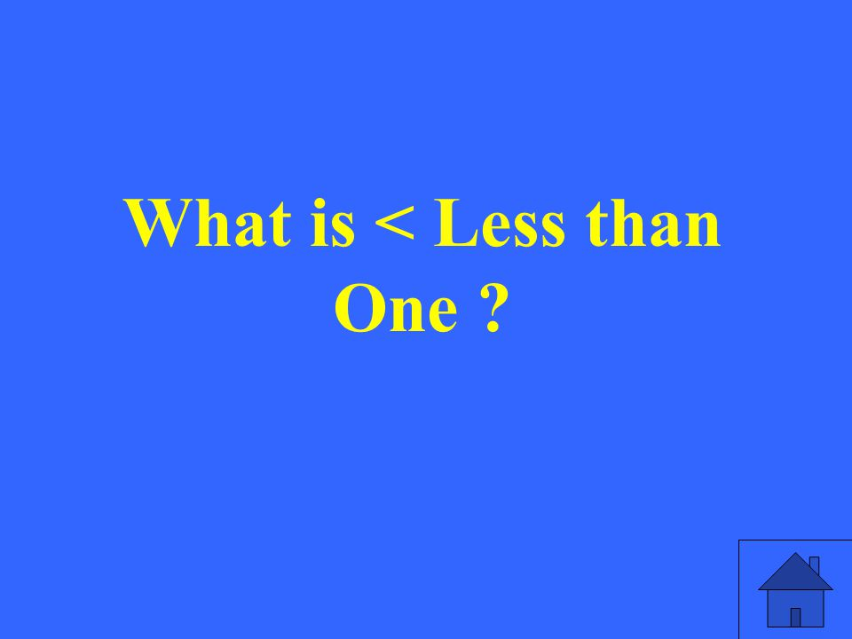 What is < Less than One ?