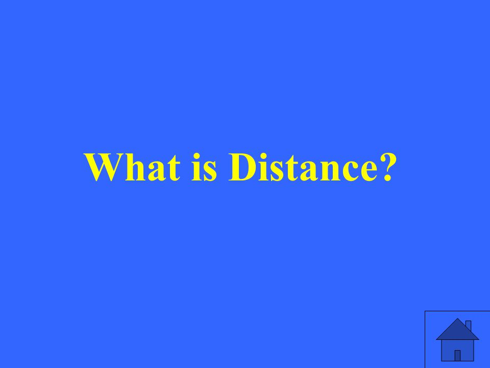 What is Distance