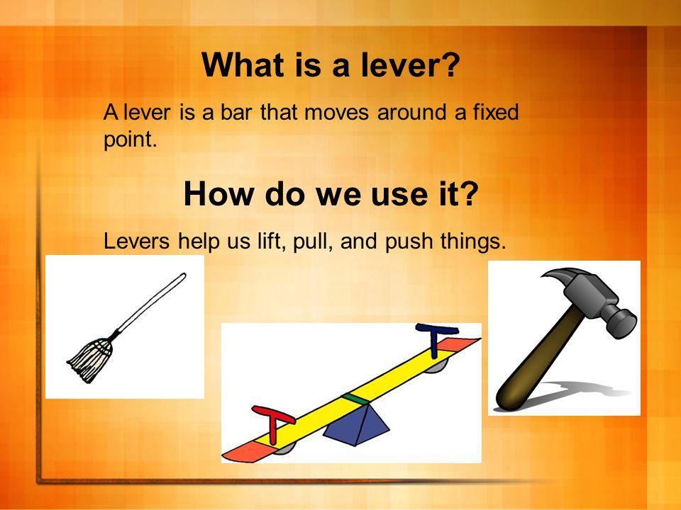 What is a lever. A lever is a bar that moves around a fixed point.