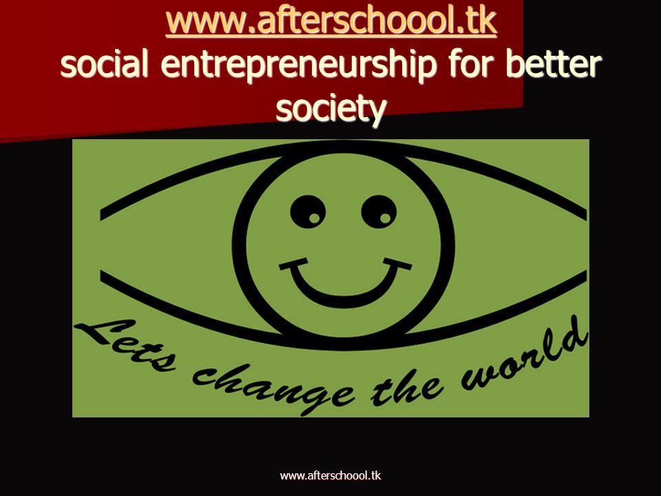 www.afterschoool.tk www.afterschoool.tk social entrepreneurship for better society www.afterschoool.tk