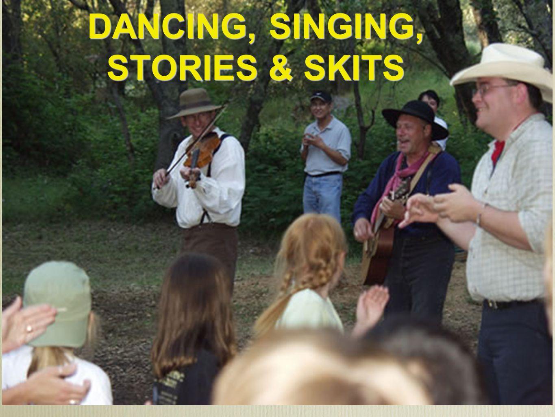 DANCING, SINGING, STORIES & SKITS