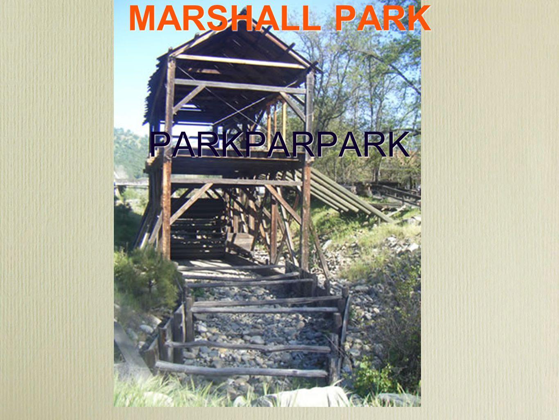 SUTTER'S MILL AT MARSHALL PARK PARKPARPARK