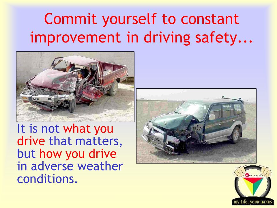 Transportation Tuesday Commit yourself to constant improvement in driving safety...