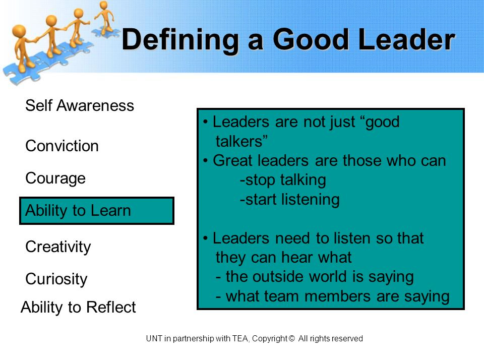 Defining a Good Leader Self Awareness Conviction Courage Ability to Learn Creativity Curiosity Ability to Reflect Ability to make something new rather than imitate or copy something else.