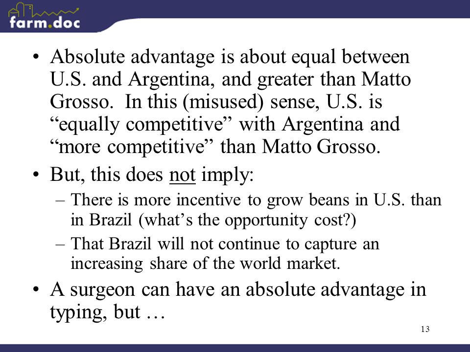 13 Absolute advantage is about equal between U.S. and Argentina, and greater than Matto Grosso.