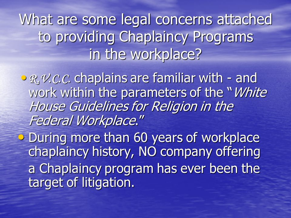 What are some legal concerns attached to providing Chaplaincy Programs in the workplace.