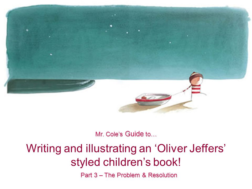 Writing and illustrating an 'Oliver Jeffers' styled children's book.