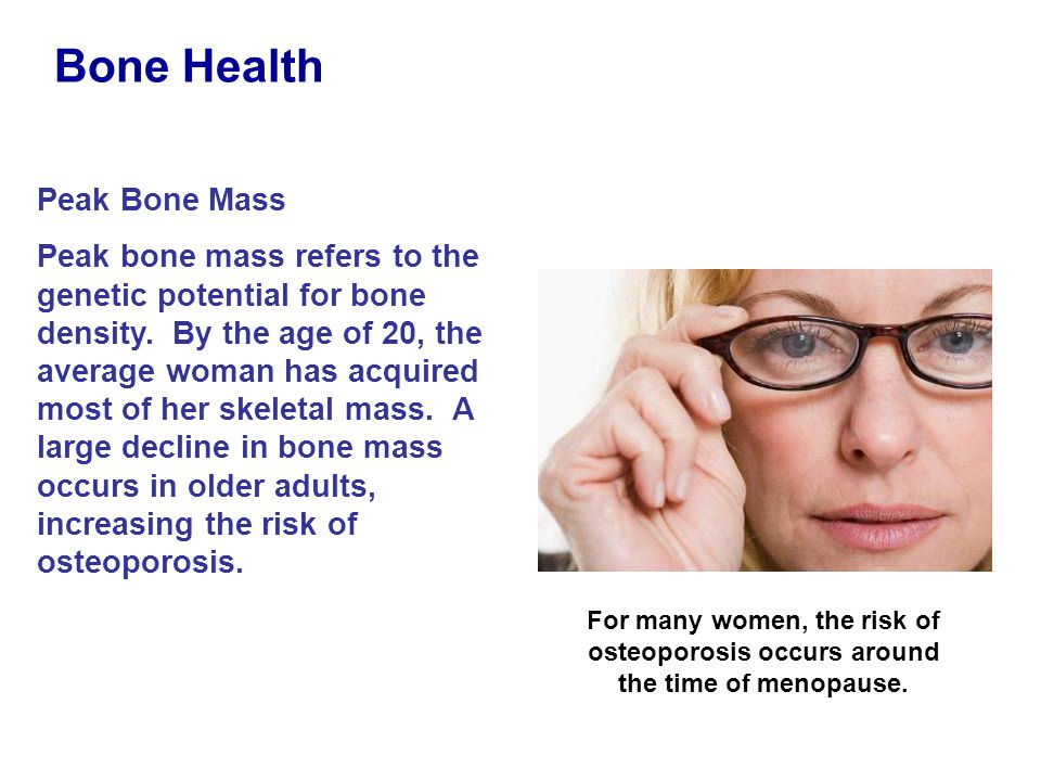 Peak Bone Mass Peak bone mass refers to the genetic potential for bone density. By the age of 20, the average woman has acquired most of her skeletal