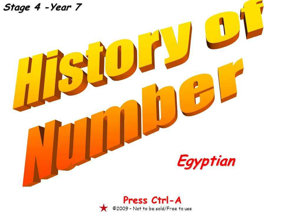 Egyptian Press Ctrl-A ©2009 – Not to be sold/Free to use Stage 4 -Year 7