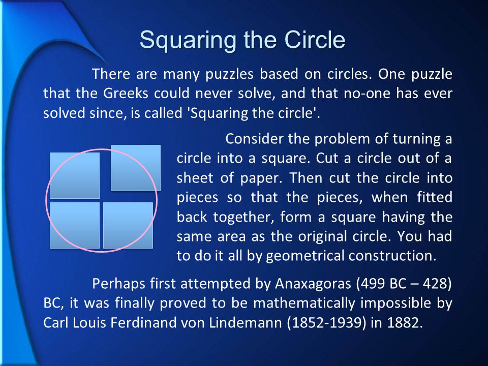 Squaring the Circle There are many puzzles based on circles.