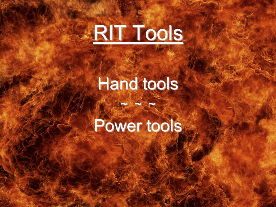 RIT Tools Hand tools ~ ~ ~ Power tools