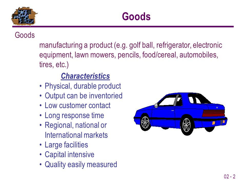 02 - 2 Goods Goods manufacturing a product (e.g.