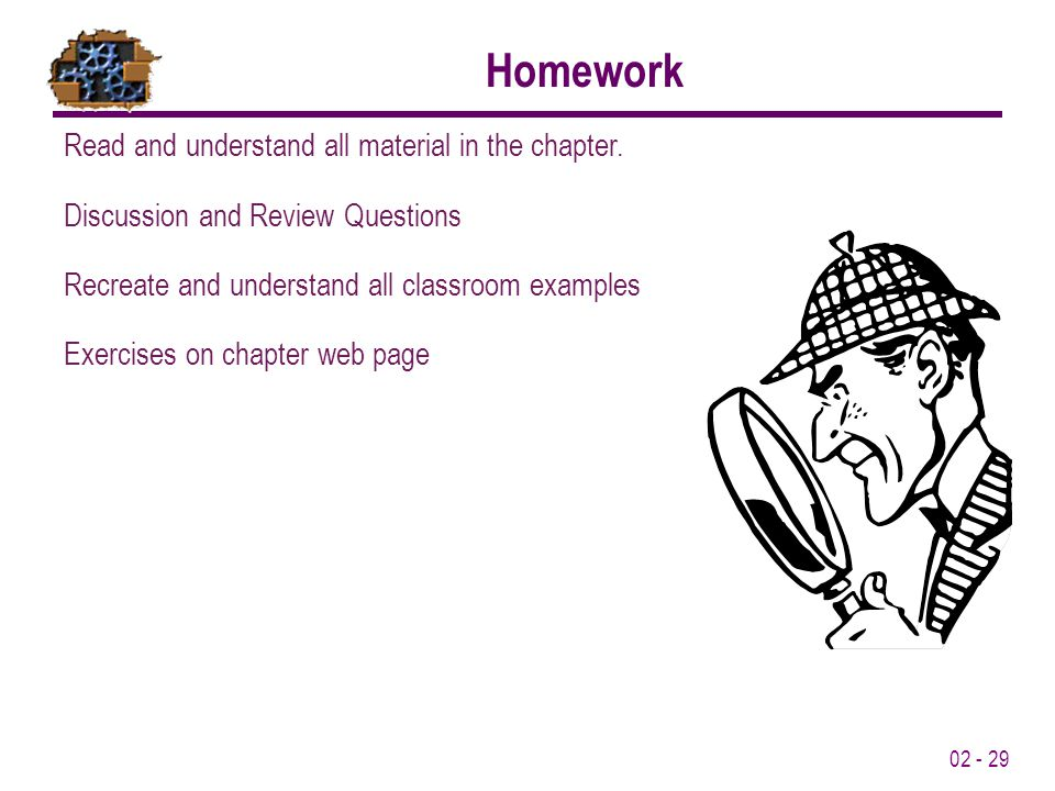 02 - 29 Homework Read and understand all material in the chapter.